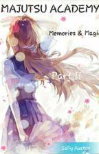 Học viện Majutsu (Vol II) *Memories & Magic* by SallyAuston