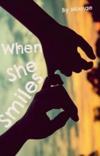 When She Smiles by Mixnae