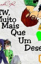 MiTw,Muito Mais Que Um Desejo... by KaahCR