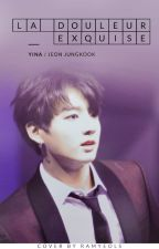 la douleur exquise | jungkook by softbyun