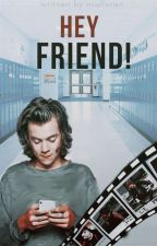 Hey Friend! ➳ larry stylinson by niallvran