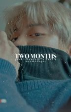 ❝in two months❞ ー【chanyeol】 by heyhxpe