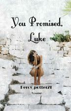 You Promised, Luke (Luke Castellan x Reader) by Percy_potter21