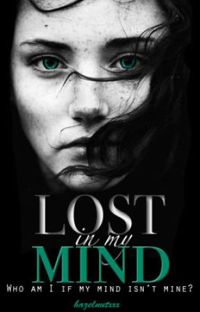 Lost in my Mind by hazelnutxxx