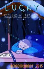Lucky (Sans X Reader - Undertale) by RendemCarrot_2015
