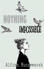 Nothing Imposibble by AlfinaMunawwarah