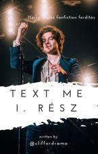 text me / harry styles / I. / fordítás / BEFEJEZETT by ava_oshea