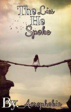 The Lies He Spoke by __Acrophobia__