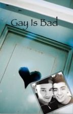 Gay Is Bad-Ziam by freddietommoofficial
