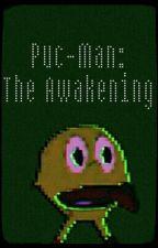 Puc-Man: The Awakening by SaraPhoenix14
