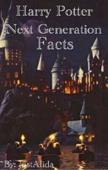 Harry Potter- Next Generation Facts - chriseva. - Wattpad