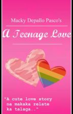 A Teenage Love Book 1 (Tag-Lish Love Story) by BlissfulThoughts