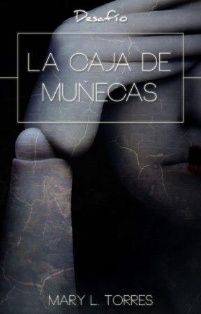 La caja de muñecas [DESAFÍO] *CUPOS LLENOS* by MissEmerty