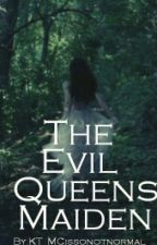 The Evil Queens Maiden by KT_MCissonotnormal