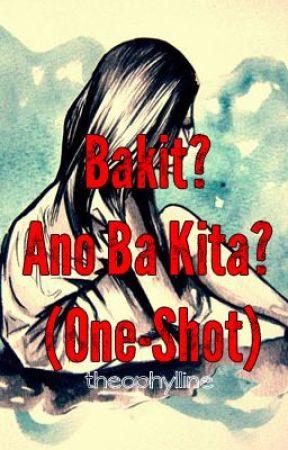 Bakit? Ano Ba Kita? (One-Shot) by Theophylline