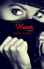 Cross My Heart, And Hope To Spy by neon_sky101