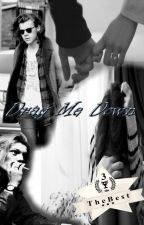 Drag Me Down ( Harry Styles Fanfiction ) by harrydesordeiro