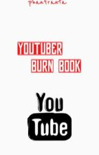youtuber burn book by newyorkstateofmindd