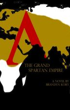 The Grand Spartan Empire by BrandynKory