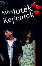 MISS JUTEK KEPENTOK CINTA by Rain_rahmainda90