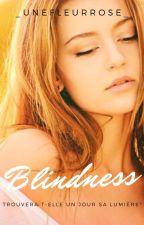 Blindness [TERMINÉ] by _UneFleurRose_