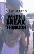 When I Break Through [Austin Carlile fanfic] by Of-Mice-and-Misery