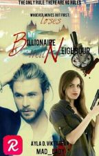My Billionaire Neighbour from Hell by WhiteSwordsman01