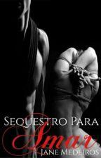 Sequestro Para Amar by janee16