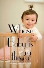 Whose BABY is this ?? by Debbiee
