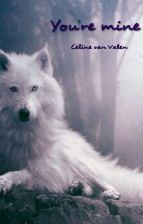 You're mine by celinevanvalensia