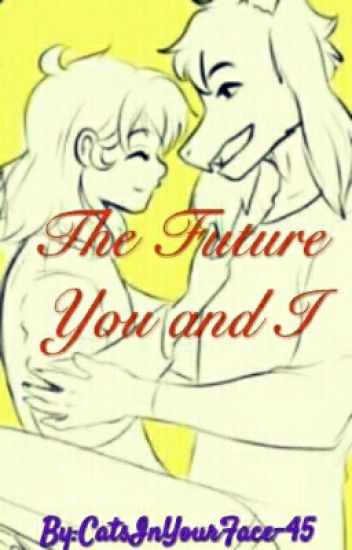 The Future You And I {Asriel x Frisk}
