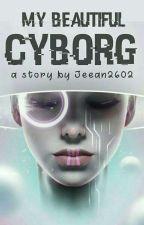 My Beautiful Cyborg by jeean2602