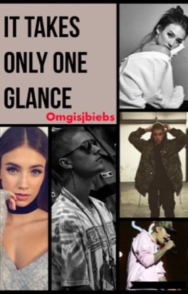 It takes Only One Glance ~ Justin Bieber  Fan-fiction