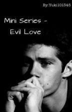 Mini Stories To Evil Love series by Yuki101345