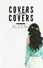 Covers And Covers [Closed] by -photogenically