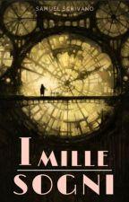 I MILLE SOGNI by SamuelScrivano