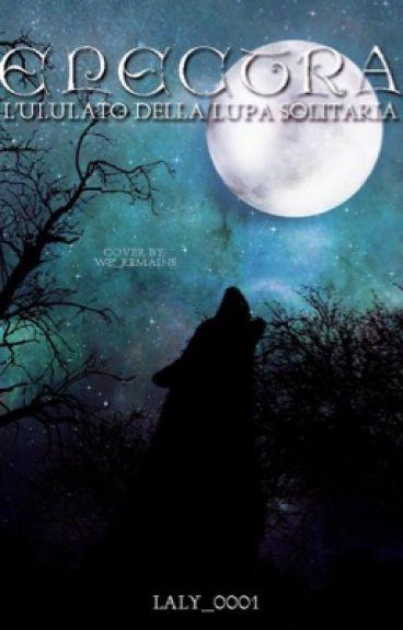 Electra, l'ululato della lupa solitaria