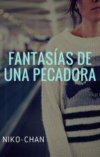 ♥  FANTASÍAS DE UNA  PECADORA ♥ by DHBSGVJHF