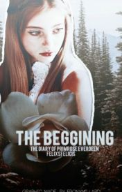 The Beginning - The diary of Primrose Everdeen by FelixsFelicis
