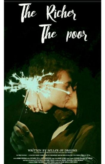 The Richer And The Poor. ~TOME 1&2~