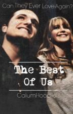 The Best Of Us // Sequel to For Better Or Worse by CalumHoodiie