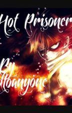 My Hot Prisoner by Friendtoanyone