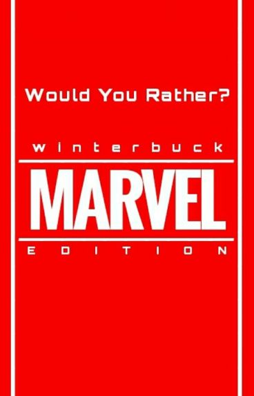 Would You Rather? [Marvel Edition]