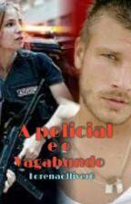 A Policial e o vagabundo by LorenaOlliver6