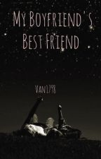 My Boyfriend's Best Friend by van1798