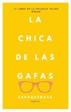 La Chica De Las Gafas (Jdom)•|2 #Wattys2016 by sarabuena54
