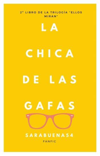 La Chica De Las Gafas •|2