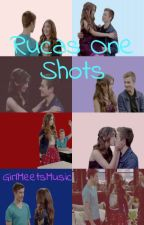 Rucas One Shots (requests closed)  by GirlMeetsMusic