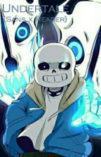 Undertale {Sans X Reader} by EngageTrashMode