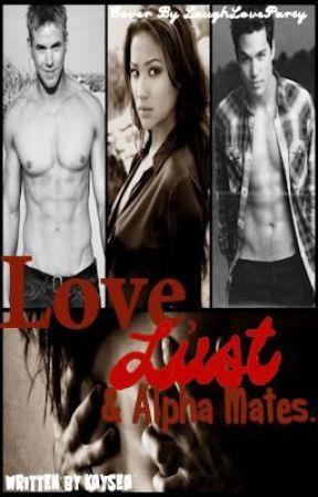 Love, Lust and Alpha Mates by KaySea